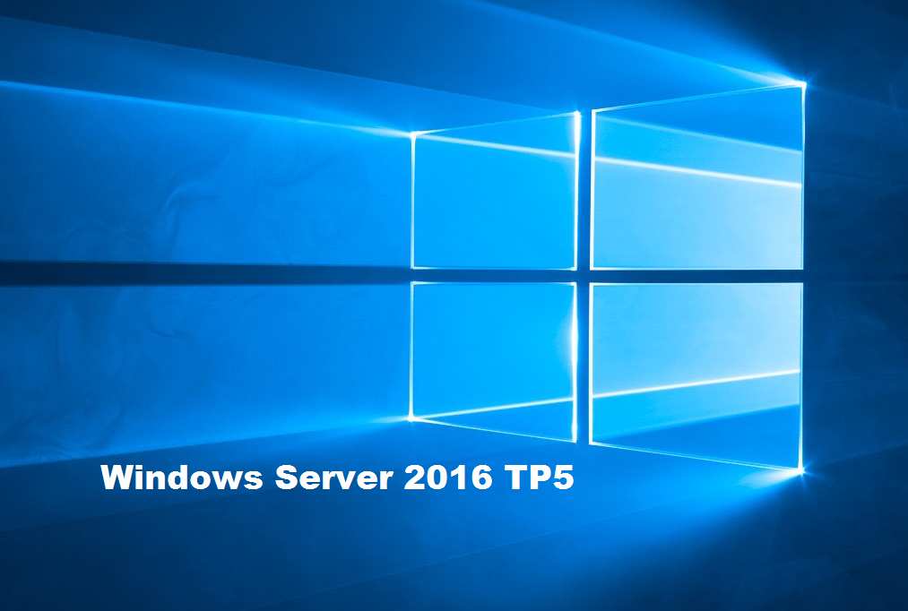 Windows Server 2016 TP5 & SCVMM2016 TP5 verfügbar