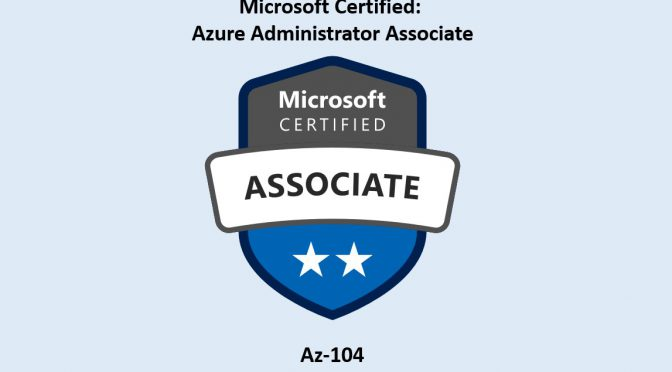 Passed Azure Administrator Associate Exam Az-104
